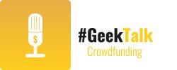 Crowdfunding Podcast by #GeekTalk und Pokipsie Network
